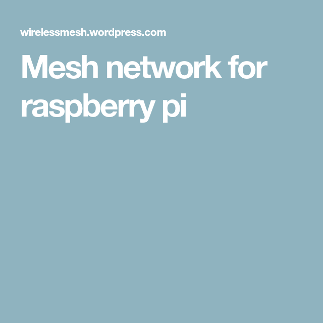 Mesh network for raspberry pi | REDES | La red
