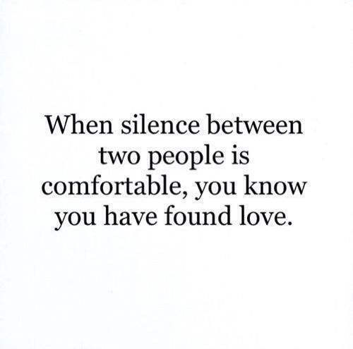 When Silence Between Two People Is Comfortable You Know You Have