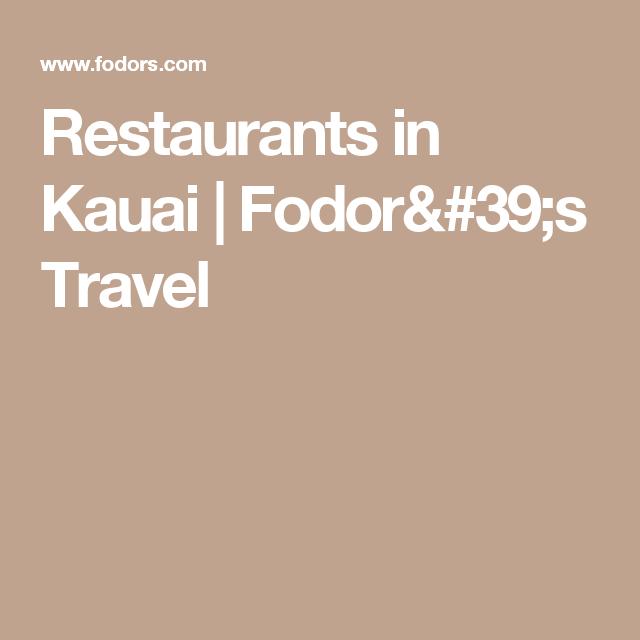 Restaurants in Kauai | Fodor's Travel