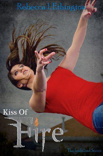 Kiss Of Fire Imdalind Series By Rebecca Ethington Books Books