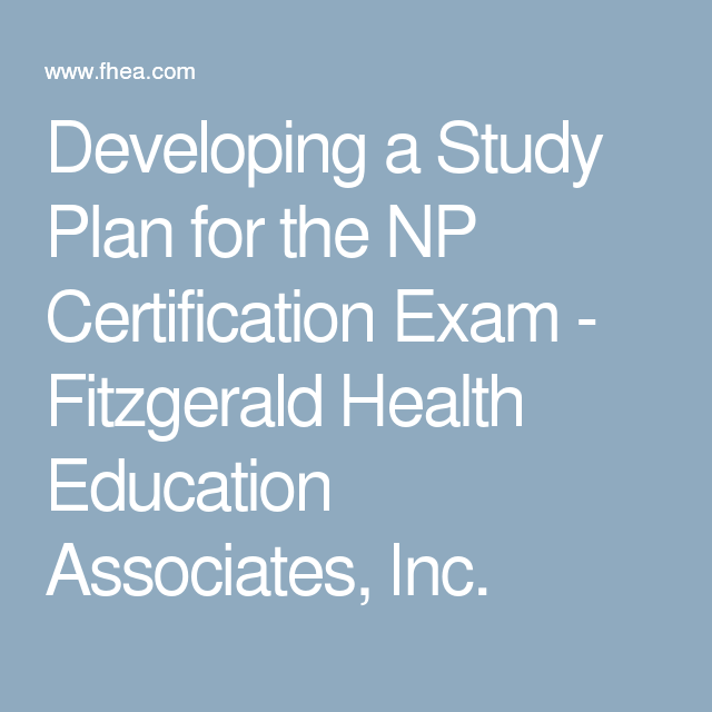 Developing A Study Plan For The Np Certification Exam Fitzgerald