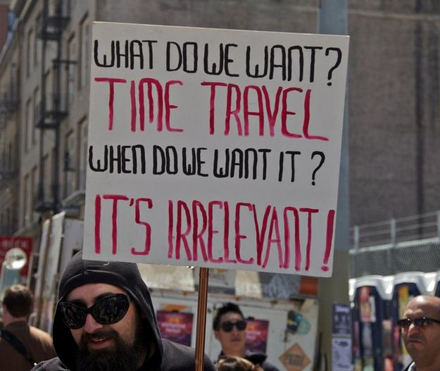 Best Protest Sign Ever Time Travel Funny Signs Bones Funny