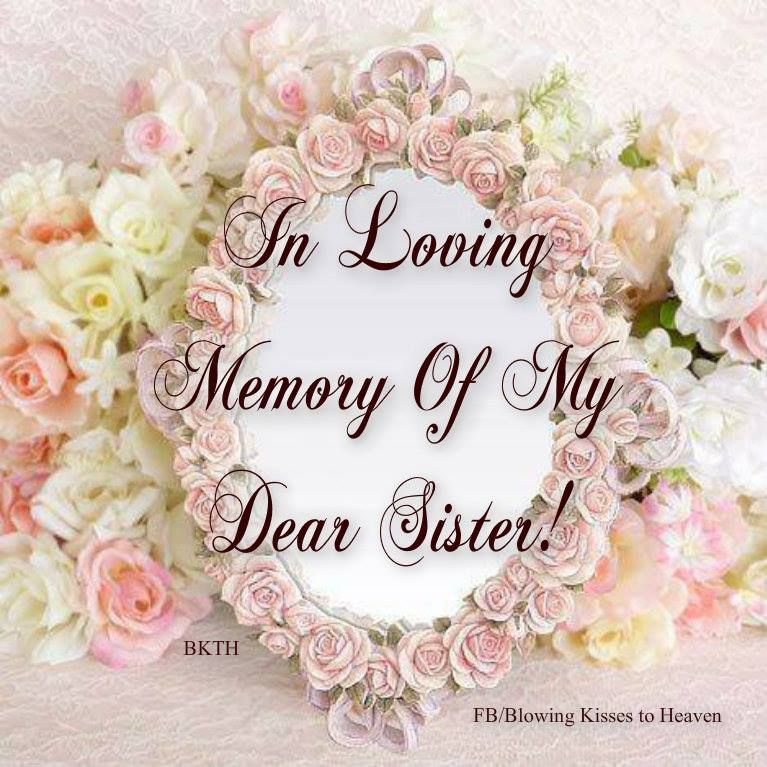 Sad I Miss You Quotes For Friends: In Loving Memory Of My Sister In Heaven.... I'm So Glad