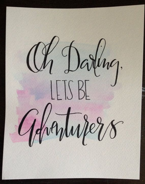 Oh darling lets be adventurers watercolor quote by