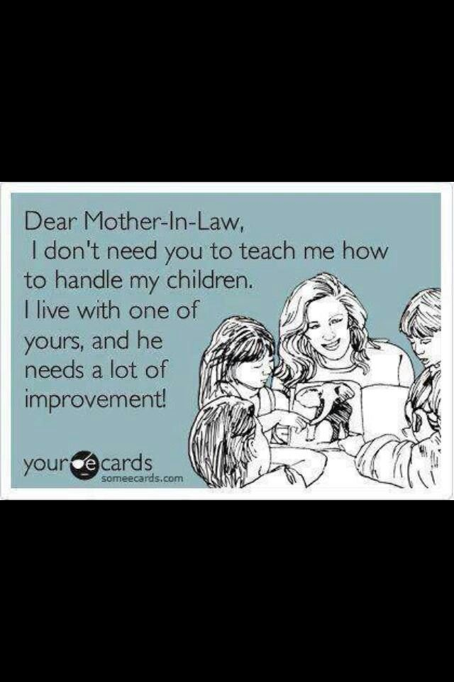 Dear mother in law...this is not my case with my mother in