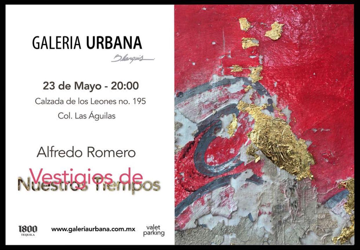 Exposicion Vestigios De Nuestros Tiempo Artista Alfredo Romero