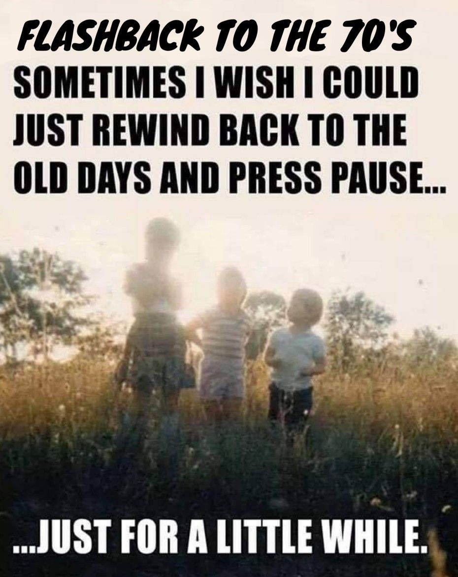Pin By Dia On 70 S Childhood Memories Quotes Childhood Quotes Memories Quotes