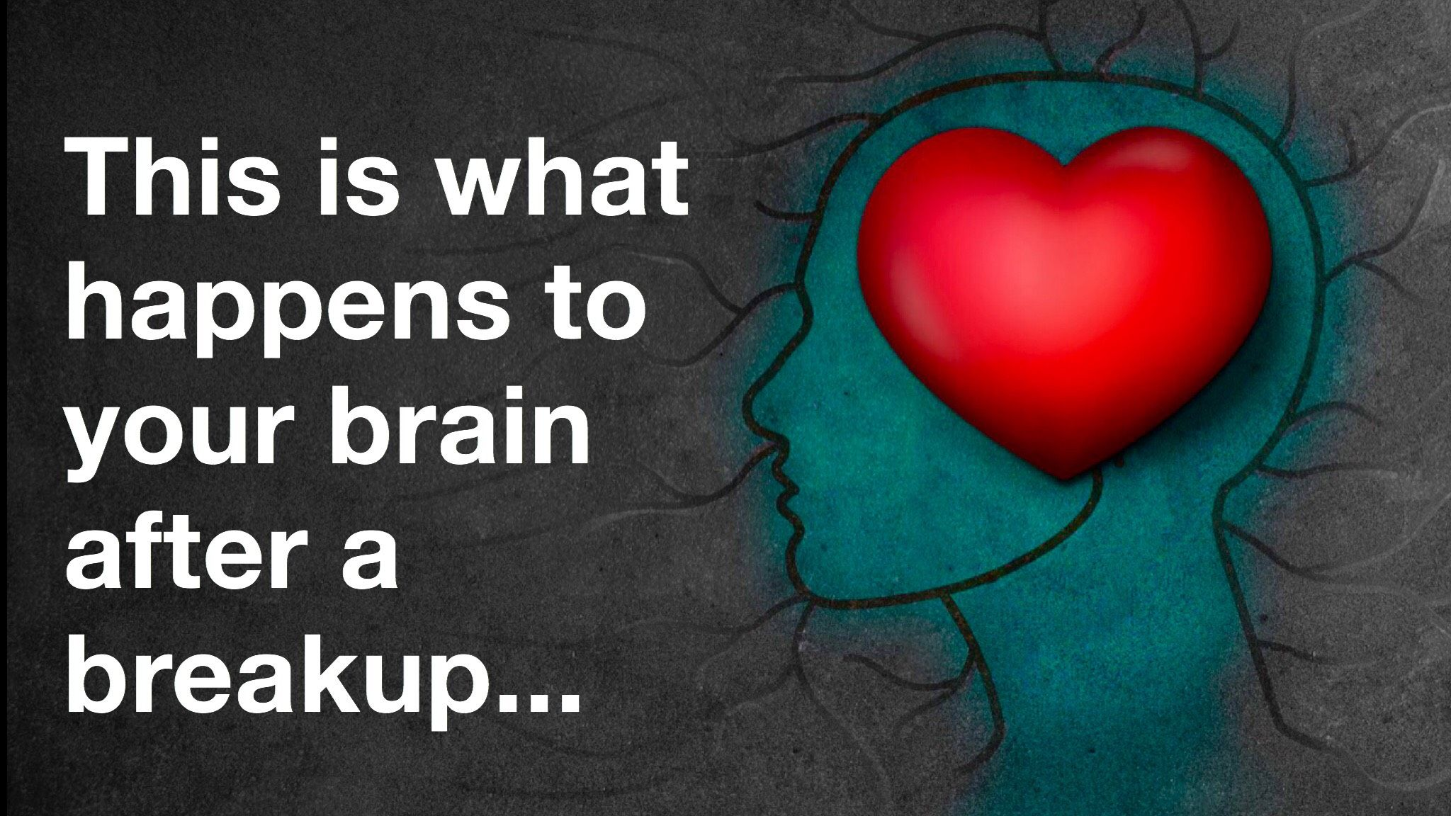 How Your Brain Changes After A Breakup | After break up