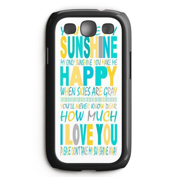 You Are My Sunshine Quotes Samsung Galaxy S3 Case