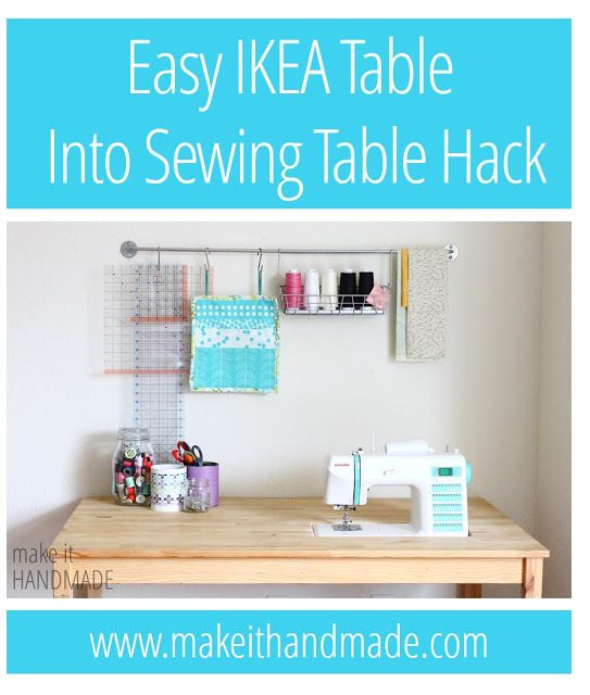 Create A Sewing Table Using An Inexpensive Ikea Table Diy Sewing Table Sewing Table Sewing Room Organization