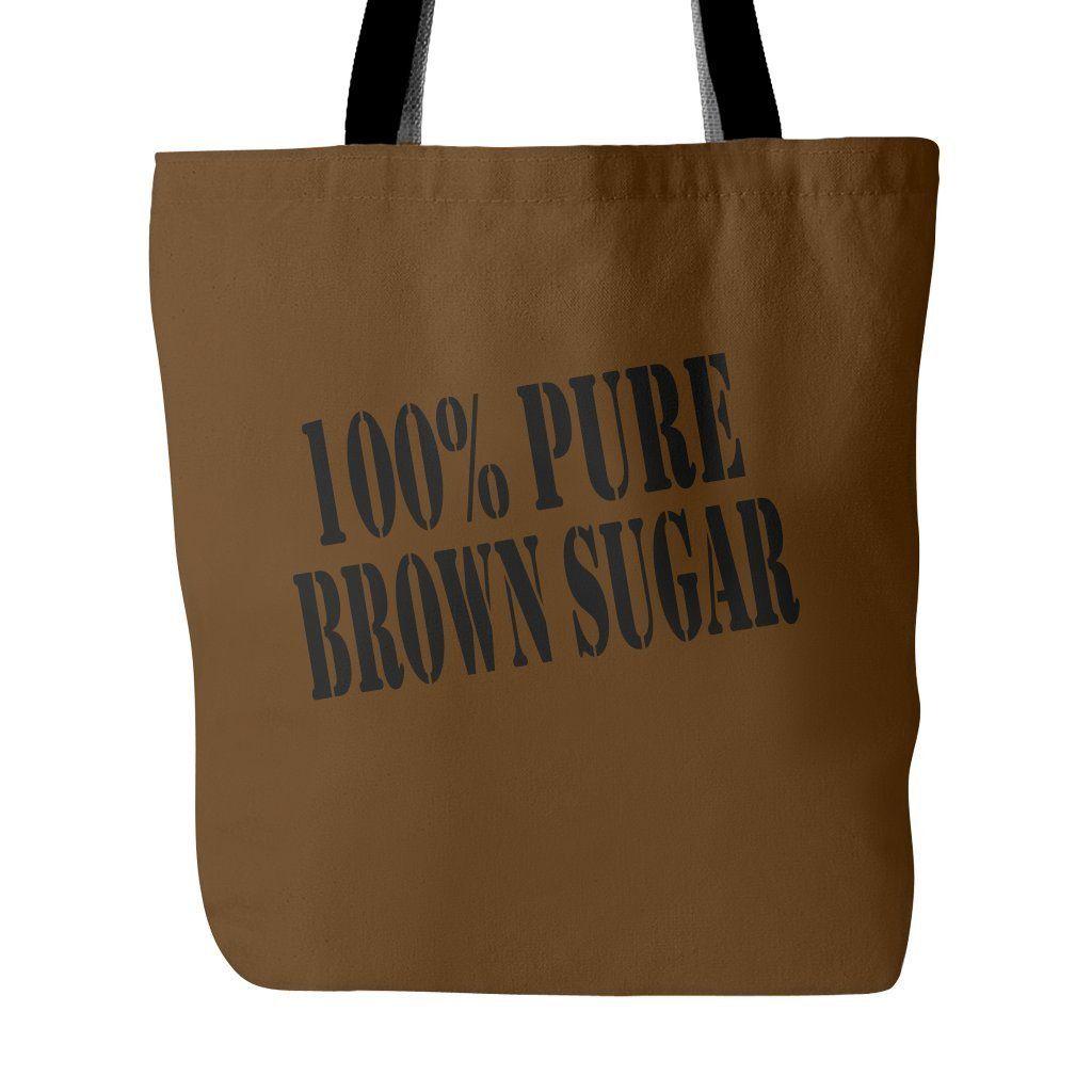 100% Pure Brown Sugar   Tote Bag