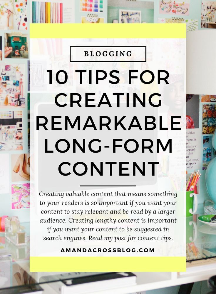 10 Tips For Creating Remarkable Long-Form Content | Creating valuable content that means something to your readers is so important if you want your content to stay relevant and be read by a larger audience. Creating lengthy content is important if you wan