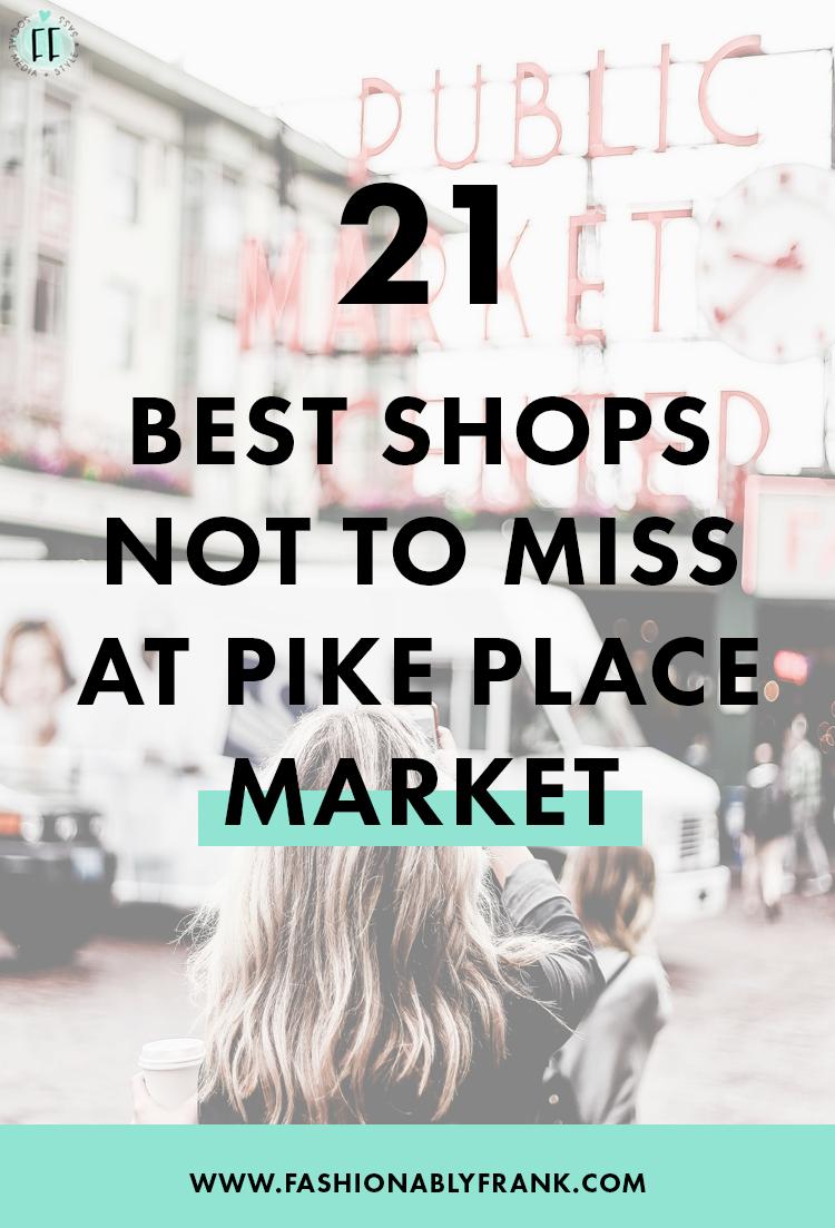 Best Shops At Pike Place Market In Seattle Washington Fashionably Frank Lifestyle Blog Seattle Vacation Washington Travel Visit Seattle