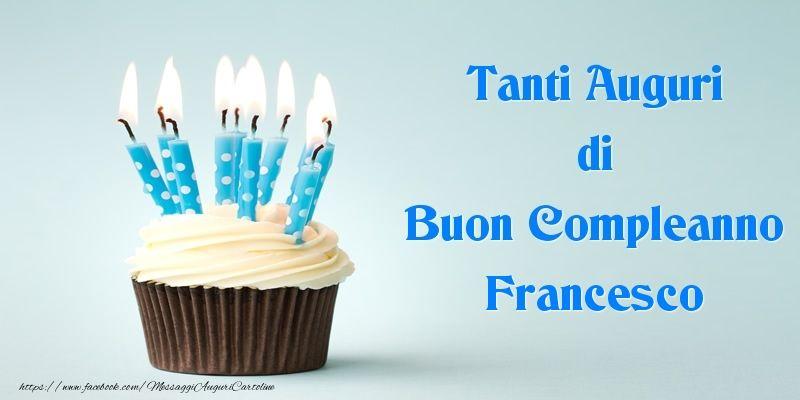 Tanti Auguri di Buon Compleanno Francesco | Buongiorno | Pinterest