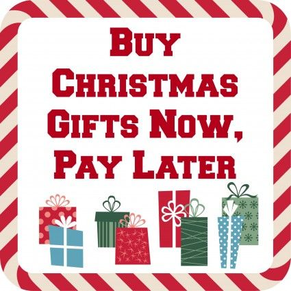 Buy Christmas Gifts Now, Pay Later By Making Payments | Christmas ...