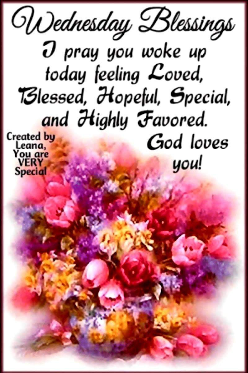 Wednesday Blessings! | Wednesday morning quotes, Good morning god quotes,  Wednesday morning greetings