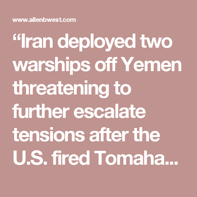 """""""Iran deployed two warships off Yemen threatening to further escalate tensions after the U.S. fired Tomahawk cruise missiles destroying three coastal radar sites in Houthi-controlled territory, a U.S. official confirmed to Fox News on Thursday. Iran sent the ships to the Gulf of Aden, one of the world's most vital shipping routes, """"to protect trade vessels from piracy,"""" Iran's semi-official Tasnim news agency reported."""