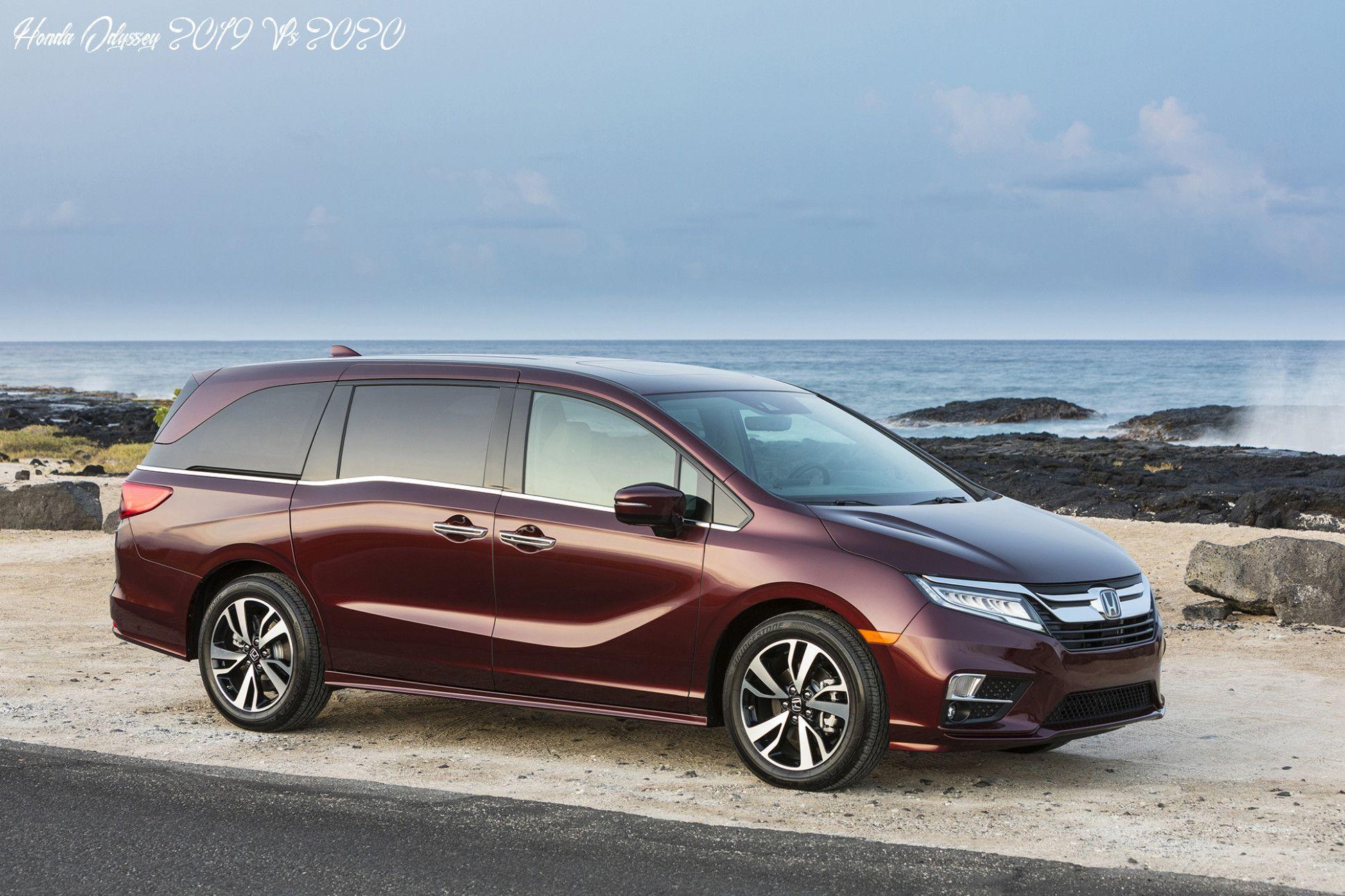 Honda Odyssey 2019 Vs 2020 New Concept In 2020 Honda Odyssey Honda Odyssey Touring Elite Honda Odyssey Touring