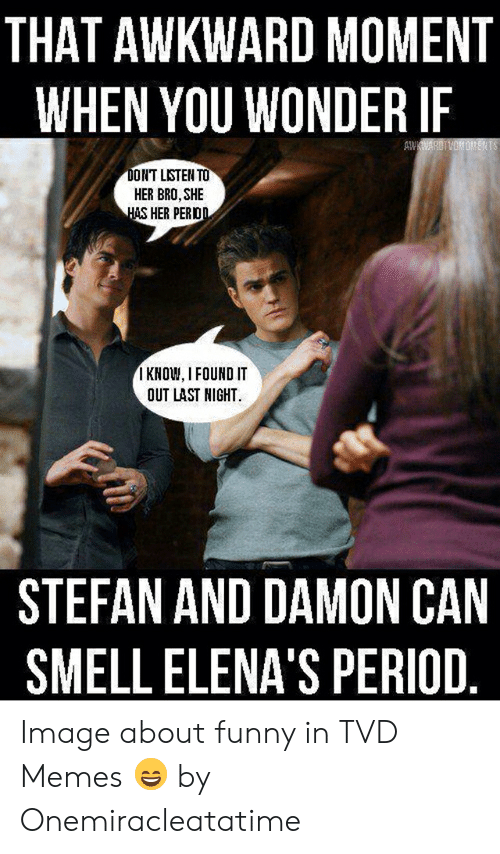 Hilarious Memes Awkward Moments So Funny 7 In 2020 Vampire Diaries Memes Vampire Diaries Funny Vampire Diaries