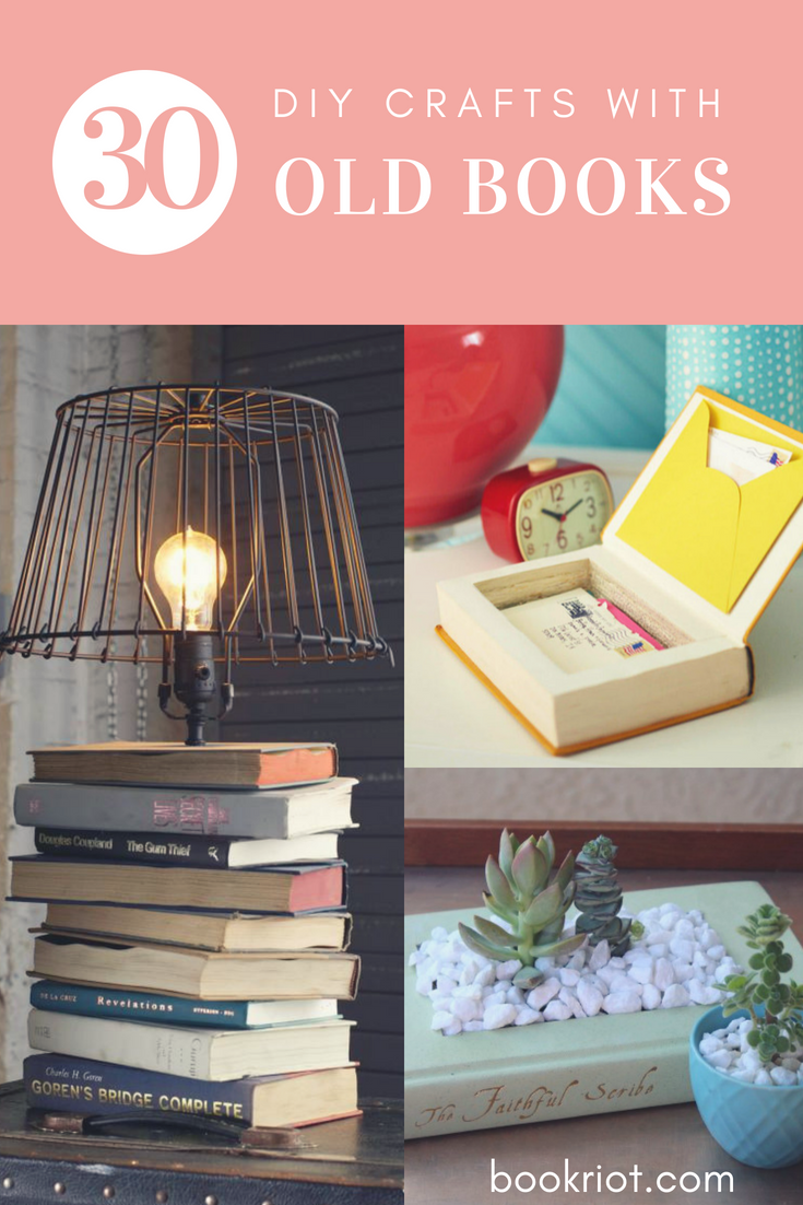 30 Diy Crafts With Old Books From Bookriot Com Book Crafts Upcycle Old Books Crafts With Book Pages In 2020 Upcycled Books Crafts Book Crafts Diy Old Book Crafts