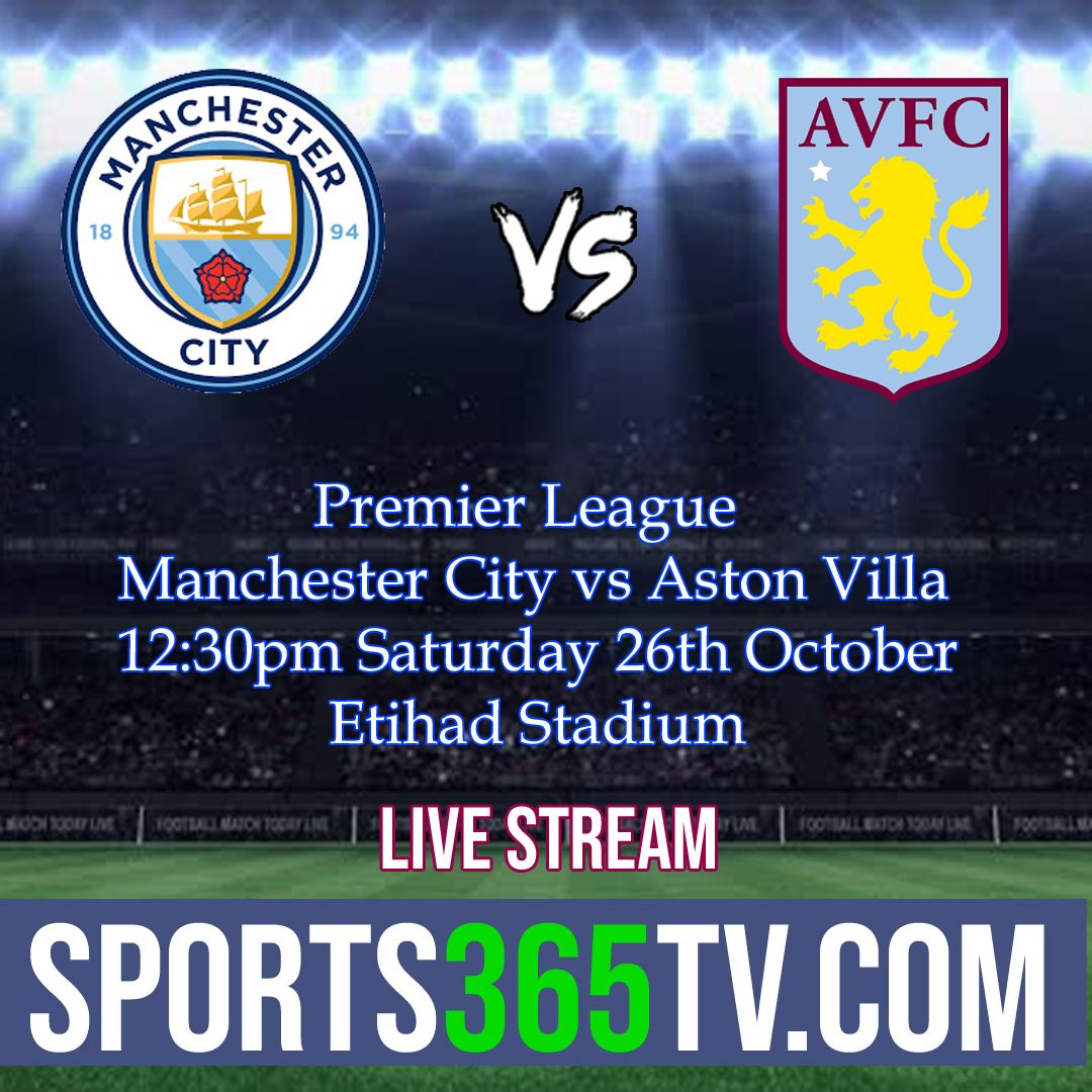Man City Vs Aston Villa Preview Live Stream Watch Online Links Aston Villa Aston Premier League
