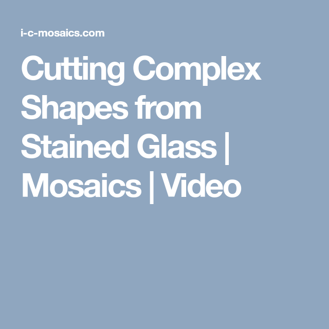 Cutting Complex Shapes from Stained Glass | Mosaics | Video