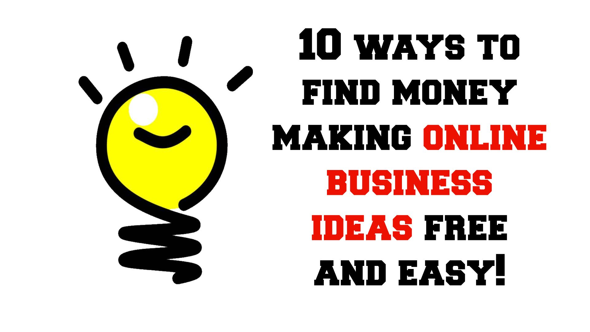10+Ways+To+Find+Money+Making+Online+Business+Ideas+Free+And+Easy ...