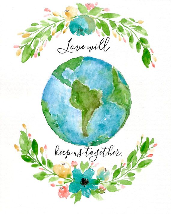 Love Will Keep Us Together World Watercolor Art Floral Love 8x10