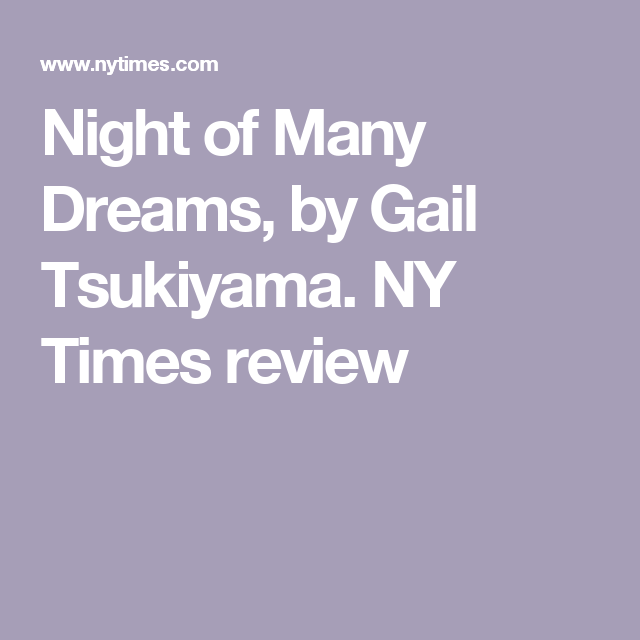 Night Of Many Dreams By Gail Tsukiyama Ny Times Review Books To