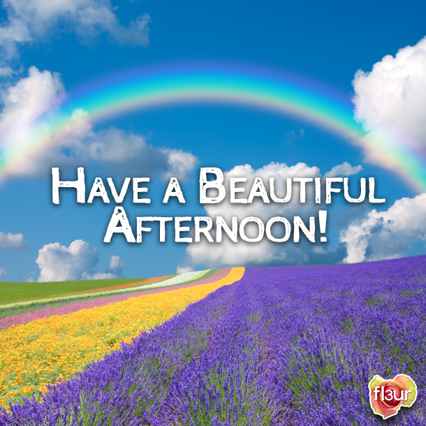 Have A Good Afternoon Fl3urnyc Fl3ur Wishes You Good