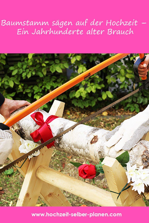 Baumstamm Sagen Auf Der Hochzeit Ein Jahrhunderte Alter Brauch Hochzeit Hochzeit Spiele Hochzeit Brauche