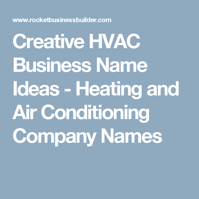 Creative Hvac Business Name Ideas Heating And Air Conditioning