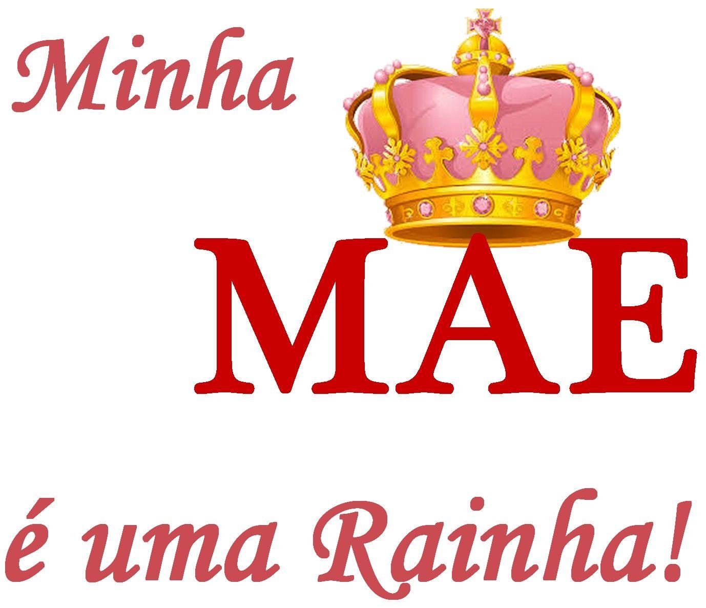Arte Minha Mae E Uma Rainha Com Imagens Canecas Dia Das Maes