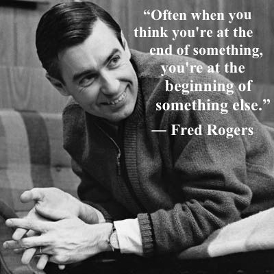 Image result for fred rogers often when you think you are at the end