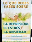 Lo Que Debes Saber Sobre la Depresion, el Estres y la Ansiedad