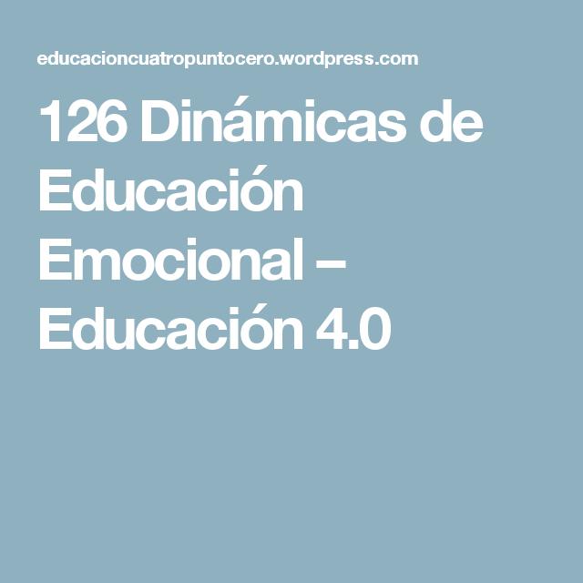 126 Dinámicas De Educación Emocional Educación 4 0