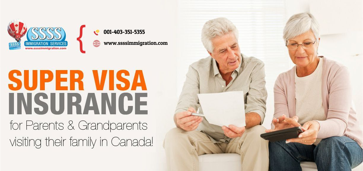 Ssss Immigration Services Calgary Super Visa Insurance If You