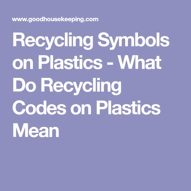 What Plastic Recycling Codes Mean Plastic Recycling And Symbols