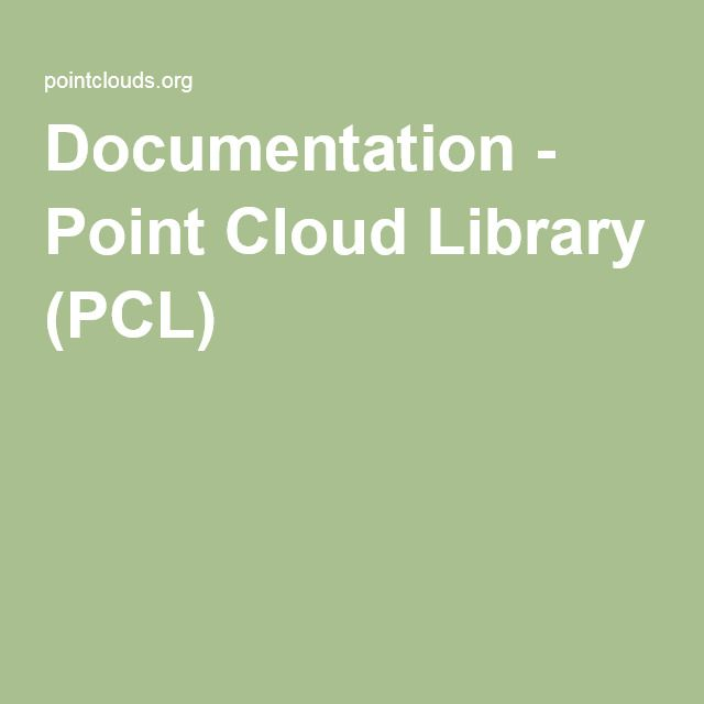 Documentation - Point Cloud Library (PCL) | Lidar / Point Cloud