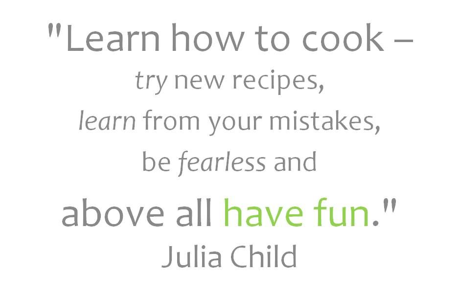 We're inspired by Julia Child - she was right, it's about eating well and having fun. Bon appetit!