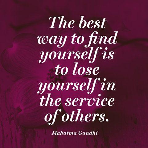 Mahatma Gandhi Quote Lose Yourself In The Service Of Others Ghandi Quotes Gandhi Quotes Mahatma Gandhi Quotes