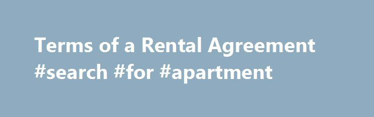 Terms of a Rental Agreement #search #for #apartment   rental