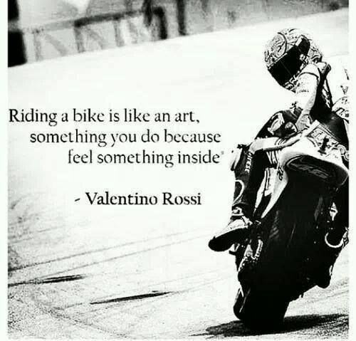 Wise Words Rossi Biker Quotes Motorcycle Quotes Bike Quotes