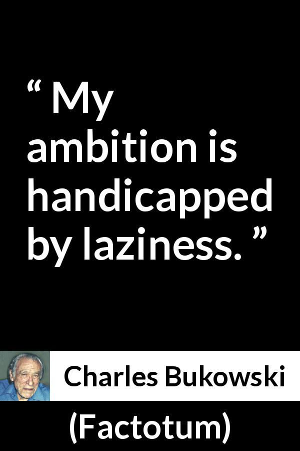 """Charles Bukowski about ambition (""""Factotum"""", 1975) (With ..."""