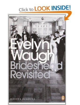 Brideshead Revisited: The Sacred and Profane Memories of Captain Charles Ryder: Amazon.co.uk: Evelyn Waugh: Books