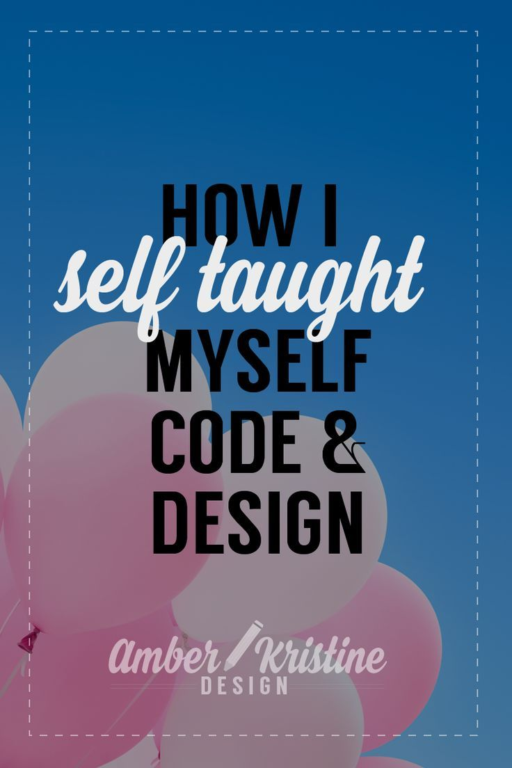 i am a self taught designer and developer it s a tough road but