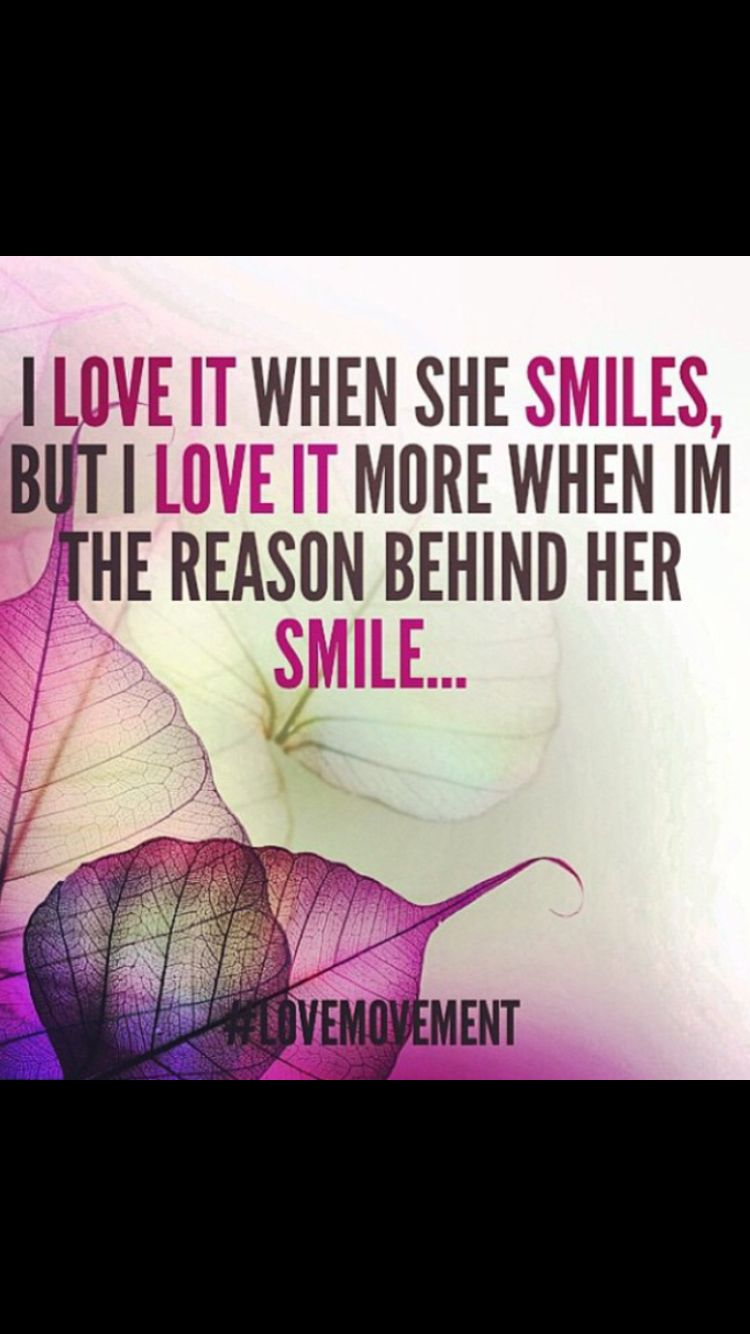 You are the reason for my smile
