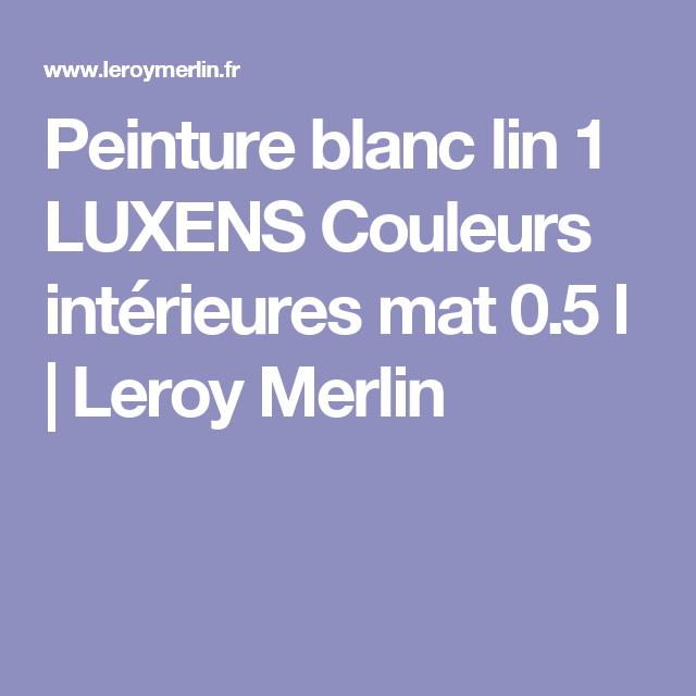 Peinture Blanc Lin 1 Luxens Couleurs Intérieures Mat 0 5 L