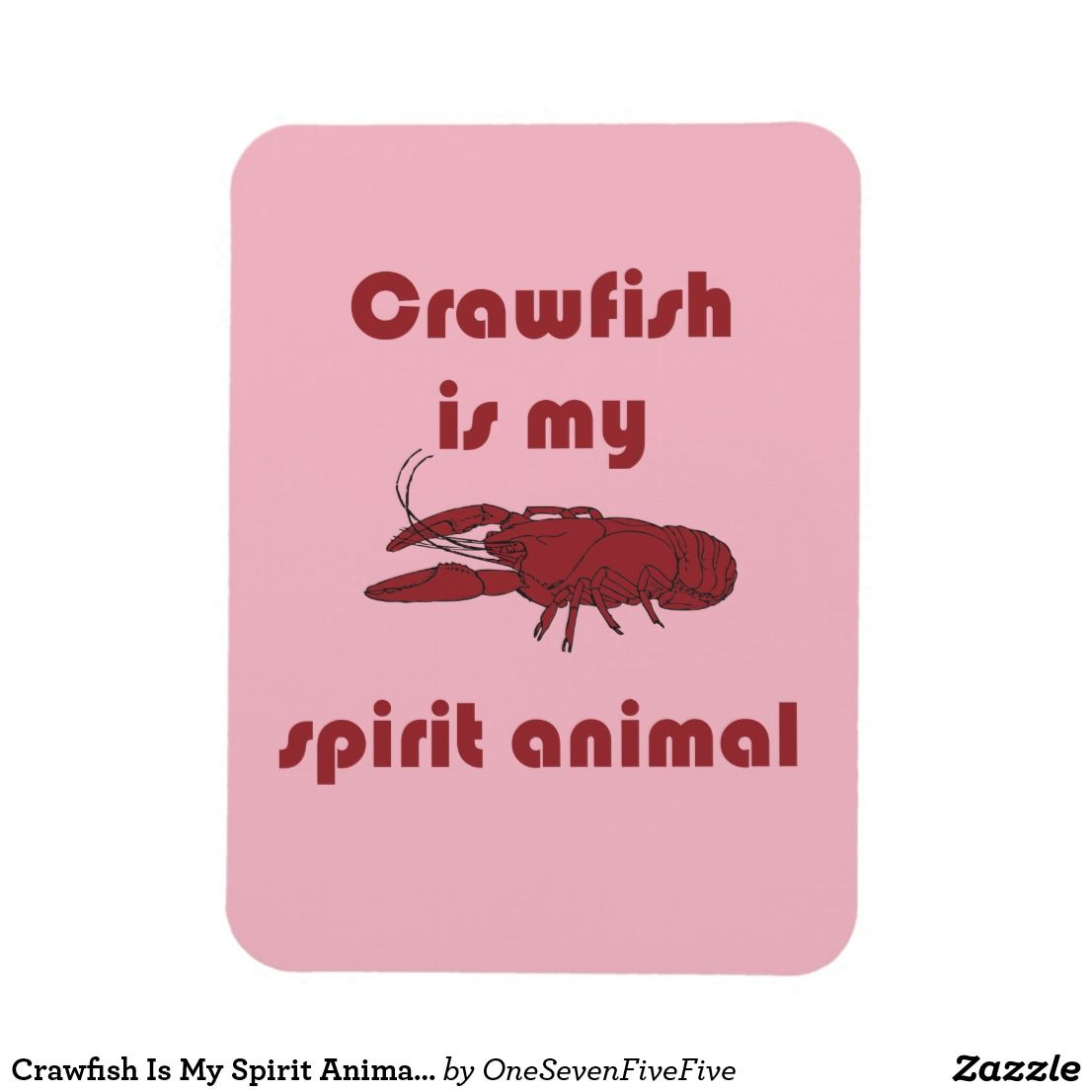 7a2d4243be Crawfish Is My Spirit Animal Fun Cajun Magnet Who in Louisiana, Texas, or  anywhere on the Gulf Coast doesn't love the taste of a good batch of boiled  ...