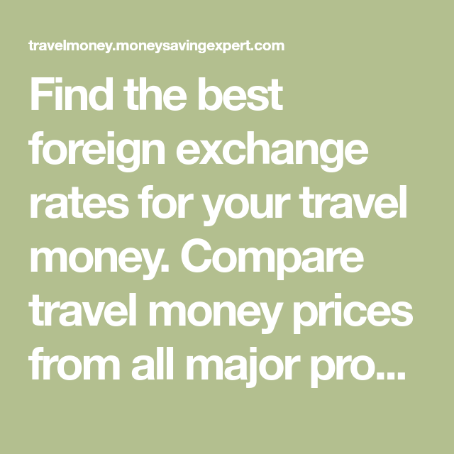 242d03e6 Find the best foreign exchange rates for your travel money. Compare travel  money prices from all major providers inc Travelex, Post Office & Fairfx.